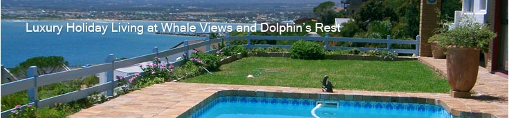 Luxury Holiday Living at Whale Views and Dolphin's Rest